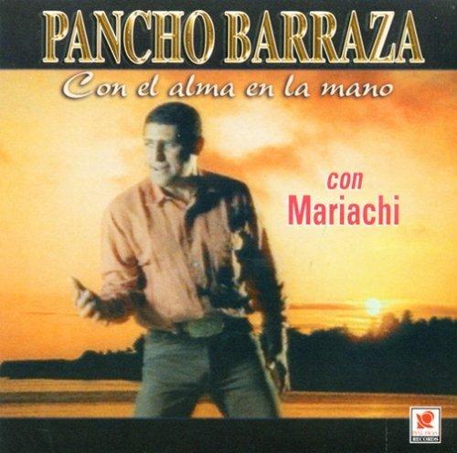 Con El Alma En La Mano by Barraza, Pancho : Barraza, Pancho ...