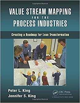 Book Value Stream Mapping for the Process Industries: Creating a Roadmap for Lean Transformation