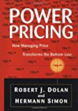 img - for Power Pricing: How Managing Price Transforms the Bottom Line by Robert J. Dolan (2-Jun-1997) Hardcover book / textbook / text book