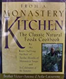 img - for From A Monastery Kitchen - The Classic Natural Foods Cookbook book / textbook / text book