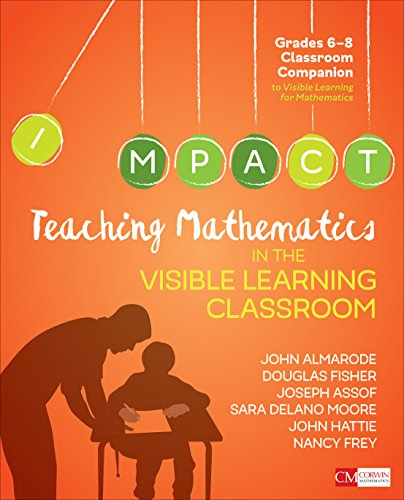 Teaching Mathematics in the Visible Learning Classroom, Grades 6-8 (Corwin Mathematics Series)