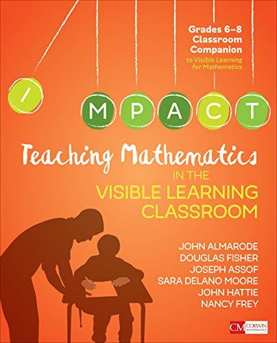 Teaching Mathematics in the Visible Learning Classroom, Grades 6-8 (Corwin Mathematics)