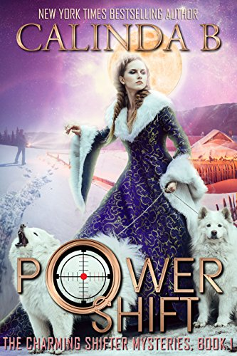Power Shift (The Charming Shifter Mysteries Book 1) by [B, Calinda]