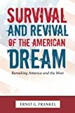 Survival and Revival of the American Dream, Ernst G. Frankel, 1491832266