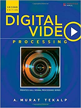 Digital Video Processing (2nd Edition) (Prentice Hall Signal Processing)