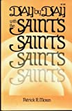 Day by Day with the Saints, Patrick R. Moran, 087973714X