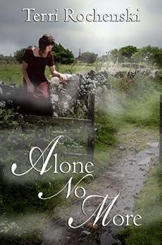 Alone No More by [Rochenski, Terri]