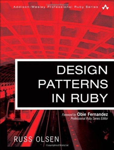 Design Patterns in Ruby (Addison-Wesley Professional Ruby) by Russ Olsen (2007-12-10)