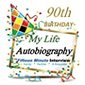 90th Birthday Gifts in All Departments: Fifteen Minute Party Autobiography for Guest of Honor