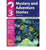 [(Year 3 Mystery and Adventure Stories: Teachers' Resource for Guided Reading )] [Author: Ann Webley] [Jun-2006]
