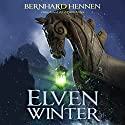 Elven Winter Audiobook by Bernhard Hennen, Edwin Miles - translator Narrated by Michael Page