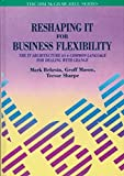 Reshaping IT for Business Flexibility, Mark Behrsin and Geoff Mason, 0077079841