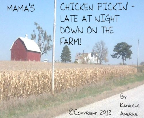 Mama's Chicken Pickin' Late At Night Down On The Farm