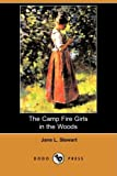 The Camp Fire Girls in the Woods, Jane L. Stewart, 1406575461