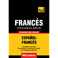 Vocabulario español-francés - 9000 palabras más usadas (T&P Books) (French Edition)