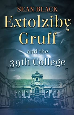 book cover of Extolziby Gruff and the 39th College