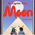 Moon: An Egyptian Story | Asami Rika