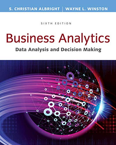 Business Analytics: Data Analysis & Decision Making - Standalone book (Mba In Data Science And Data Analytics)