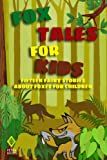 img - for Fox Tales for Kids: Fifteen Fairy Stories About Foxes for Children book / textbook / text book