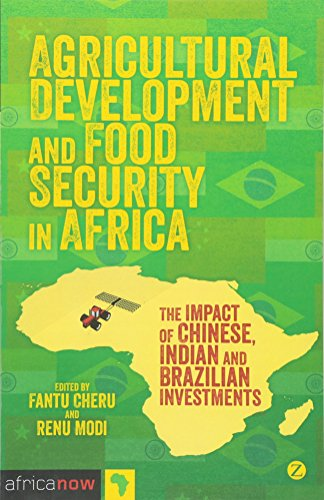 Agricultural Development and Food Security in Africa: The Impact of Chinese, Indian and Brazilian Investments