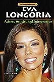 Eva Longoria: Actress, Activist, and Entrepreneur (Influential Latinos)
