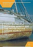 Early Exchange between Africa and the Wider Indian Ocean World (Palgrave Series in Indian Ocean World Studies)