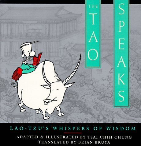 The Tao Speaks: Lao-Tzu's Whispers of Wisdom by Chih-Chung Tsai (1995-12-31)