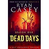 Dead Days: Season One (Dead Days Zombie Apocalypse Series Book 1)