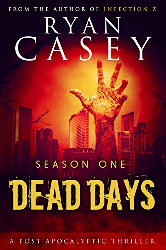 Amazon dead days season one dead days zombie apocalypse dead days season one dead days zombie apocalypse series book 1 by fandeluxe Ebook collections