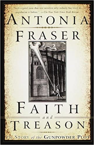 Faith and Treason: The Story of the Gunpowder Plot: Amazon.es: Fraser, Antonia: Libros en idiomas extranjeros