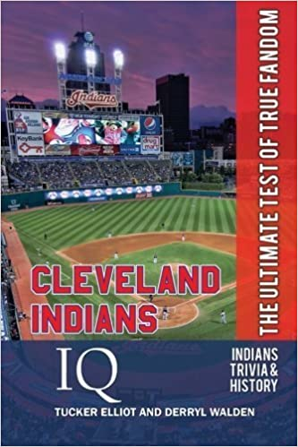 Cleveland Indians IQ: The Ultimate Test of True Fandom by Tucker Elliot, Derryl Walden (2012)