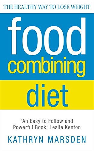 The Food Combining Diet: Lose Weight the Hay Way Hay Diet