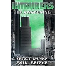 Intruders: The Awakening: A Post-Apocalyptic, Alien Invasion Thriller (Book 2)