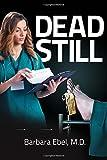 Dead Still (Dr. Annabel Tilson Novels) (Volume 1)