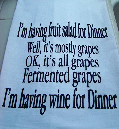 Funny Wine for Dinner tea towel, Flour sack towel, wine theme tea towel (Tea Theme)