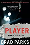 The Player: A Mystery (Carter Ross Mysteries)