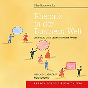 Rhetorik in der Business-Welt Hörbuch