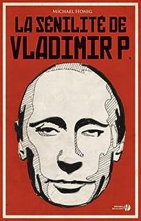 La sénilité de Vladimir P., Honig, Michael