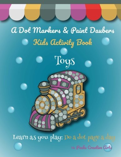 Download A Dot Markers & Paint Daubers Kids Activity Book: Toys: Learn as you play: Do a dot page a day (Transportation) PDF