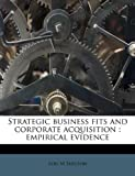 Strategic Business Fits and Corporate Acquisition, Lois M. Shelton, 1245059114