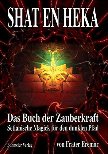 SHAT EN HEKA: Setianische Magick für den dunklen Pfad