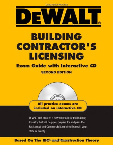 DEWALT Building Contractor's Licensing Exam Guide with Interactive CD-ROM: Based on the IBC and Construction Theory (DEWALT Series)