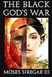 The Black God's War, Moses Siregar Iii, 161475859X
