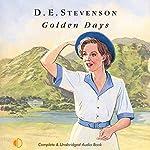 Golden Days: Further Leaves from Mrs Tim's Journal | D. E. Stevenson