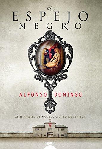 El espejo negro (ALGAIDA LITERARIA - PREMIO ATENEO DE SEVI