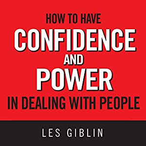 How to Have Confidence and Power in Dealing with People Audiobook