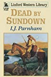 Dead by Sundown, I. J. Parnham, 1846175100