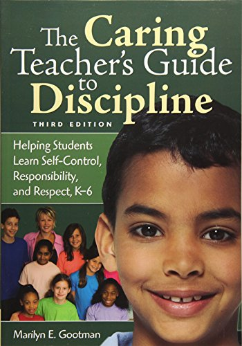 (The Caring Teacher′s Guide to Discipline: Helping Students Learn Self-Control, Responsibility, and Respect, K-6 )