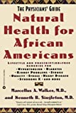 img - for Natural Health for African Americans: The Physicians' Guide (Physicians' Guide to Healing) book / textbook / text book