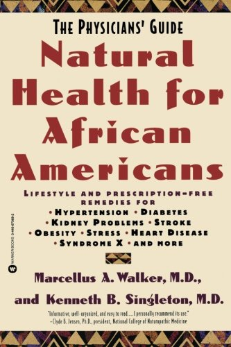 Search : Natural Health for African Americans: The Physicians' Guide (Physicians' Guide to Healing)